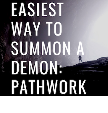 The easiest way to summon a demon: pathworking